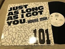"""101 -JUST AS LONG AS I GOT YOU house mix 12"""" MAXI SPAIN TABOO 90 TECHNO NEW BEAT"""