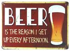 affordable wall art Beer Is Reason I Get Up Every Afternoon metal sign