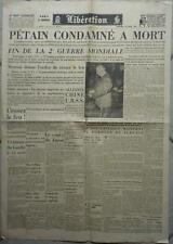 LIBERATION N°314 - 15/08/1945 - PETAIN CONDAMNE A MORT