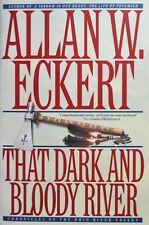 THAT DARK AND BLOODY RIVER - Allan Eckert