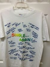 """""""Single..Again!"""" T Shirt. Sz Lg. Hanes. Made in USA! New! Look at Photo's.Unique"""