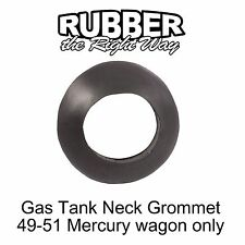 1949 1950 1951 Mercury Gas Tank Neck Grommet Wagons Only