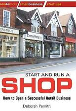 Start and Run a Shop: How to Open a Successful Retail Business – Deborah Penrith