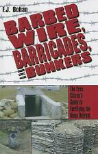 Barbed Wire, Barricades, and Bunkers: The Free Citizen's Guide to Fortifying the