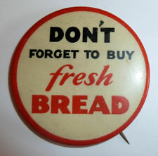 Ad PIN BACK 1940s DON'T FORGET TO BUY FRESH BREAD Button
