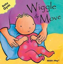 Baby Gym: Wiggle and Move (2007, Board Book)