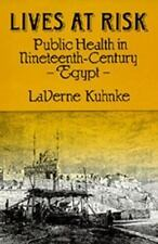 Lives at Risk: Public Health in Nineteenth-Century Egypt (Comparative Studies of