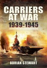 Carriers at War: 1939-1945, Stewart, Adrian