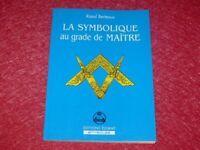 [FRANC MACONNERIE] RAOUL BERTEAUX LA SYMBOLIQUE AU GRADE DE MAITRE 1998