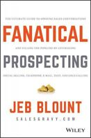 Fanatical Prospecting : The Ultimate Guide for Starting Sales Conversations a...