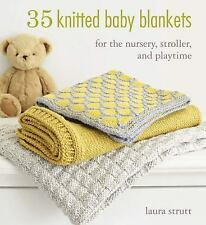 35 Knitted Baby Blankets: For the nursery, stroller, and playtime, Strutt, Laura