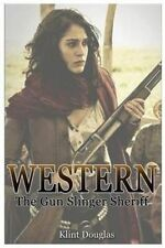 Western: The Gun Slinger Sheriff by Douglas, Klint -Paperback