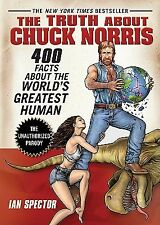 The Truth about Chuck Norris 400 Facts about World's Greates by Spector Ian