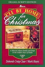 I'll Be Home for Christmas: A Musical About Family and Hope in the Golden Days o