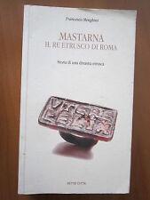 F. MENGHINI, Mastarna, il re etrusco di Roma, STORIA DI UNA DINASTIA ETRUSCA, A7