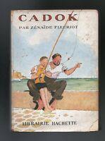 Cadok. Z. FLEURIOT.  Hachette 1950. AVEC JAQUETTE. illustrations Pécoud.