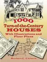 1000 Turn-of-the-Century Houses: With Illustrations and Floor Plans (Dover Ar…