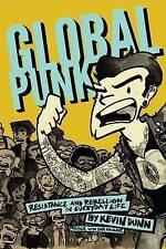 Global Punk: La Résistance et la rébellion dans la vie quotidienne par Kevin Dunn...