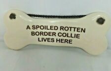 A Spoiled Rotten Border Collie Lives Here Ceramic Dog Bone Sign Smoky Mountain