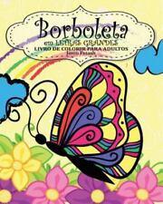 Borboleta Livro de Colorir Para Adultos ( Em Letras Grandes) (Paperback or Softb