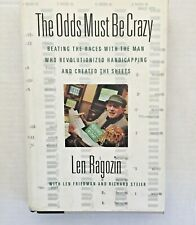 The Odds Must Be Crazy Beating the Races Len Ragozin Horse Racing Handicapping