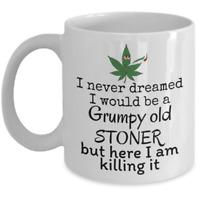 WEED mug - grumpy old stoner - Funny marijuana wake and bake cannabis 420 gifts