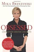 Diet & Health Obsessed: America's Food Addiction And My Own.     New Paperback,