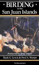 Birding in the San Juan Islands by Fred A. Sharpe and Mark G. Lewis