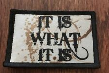It Is What It Is Morale Patch Tactical Military Army Hook Flag Funny