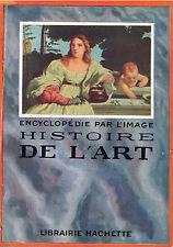 HISTOIRE DE L'ART Encyclopédie par l'image (1925) - Hachette