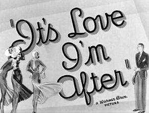 It's Love I'm After - 1937 Stars: Leslie Howard Bette Davis Olivia de Havilland