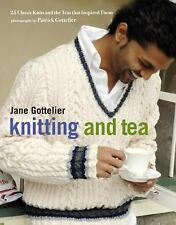 Knitting and Tea: 25 Classic Knits and the Teas That Inspired Them, Gottelier, P