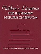 Children's Literature for the Primary Inclusive Classroom