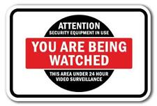 Security Equipment In Use You Are Watched Under 24 Hour Surveillance Sign