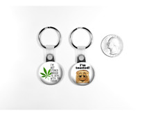 "Marijuana Weed Funny Quote ""I'm Toasted"" Set of 2 Key Chains"