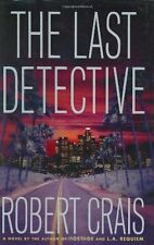The Last Detective (Elvis Cole Series) by Robert Crais