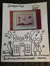 Raise the Roof SWEETHEART FENCE,  used chart