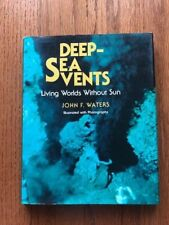 Deep-Sea Vents: Living Worlds Without Sun by John F. Waters Signed HCDJ