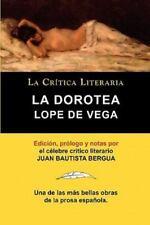 Lope de Vega: La Dorotea, Coleccion La Critica Literaria Por El Celebre Critico