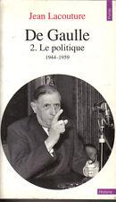 Jean Lacouture  : DE GAULLE - Le politique 1944-1959 - Points Histoire - Seuil