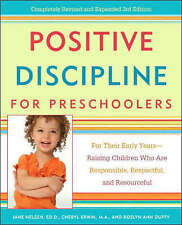 Positive Discipline for Preschoolers: For Their Early Years--Raising Children Wh