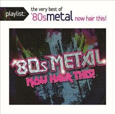 VARIOUS ARTISTS - PLAYLIST: THE VERY BEST OF '80S METAL: NOW HAIR THIS! NEW CD