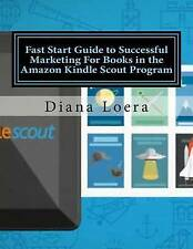Fast Start Guide to Successful Marketing For Books in the Amazon Kindle Scout Pr
