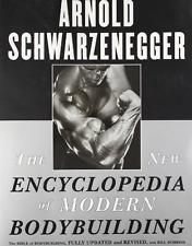 The New Encyclopedia of Modern Bodybuilding : The Bible, Arnold Schwarzenegger