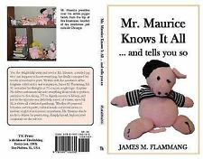 Mr. Maurice Knows It All ... and Tells You So by James M. Flammang (2014,...