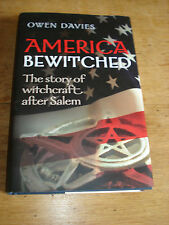 America Bewitched The Story of Witchcraft After Salem,BY OWEN DAVIES.H/B.F/E