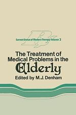 The Treatment of Medical Problems in the Elderly 3 (2014, Paperback)