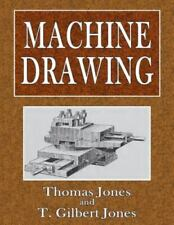 Machine Drawing : For the Use of Elementary and Advanced Students in Science...
