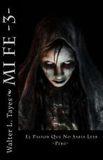 Mi Fe: Mi Fe III : El Pastor Que No Sabia Leer by Walter Tayes (2014, Paperback)