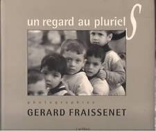 GERARD FRAISSENET - Un Regard au Pluriel (hc/dj)